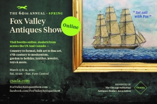 The 64th Spring Fox Valley Antiques Show VIRTUAL