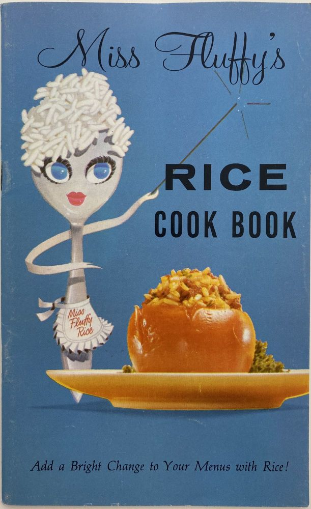 Miss Fluffy's Rice Cook Book, Add a Bright Change to Your Menus with Rice!
