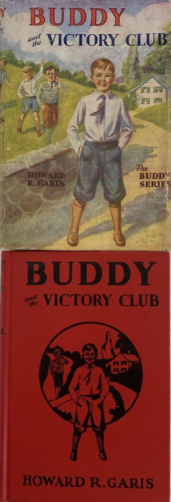 Buddy and the Victory Club, or A Boy and A Salvage Campaign; Dust jacket title: Buddy and the Victory Club. The Buddy Series. Howard R. GARIS.
