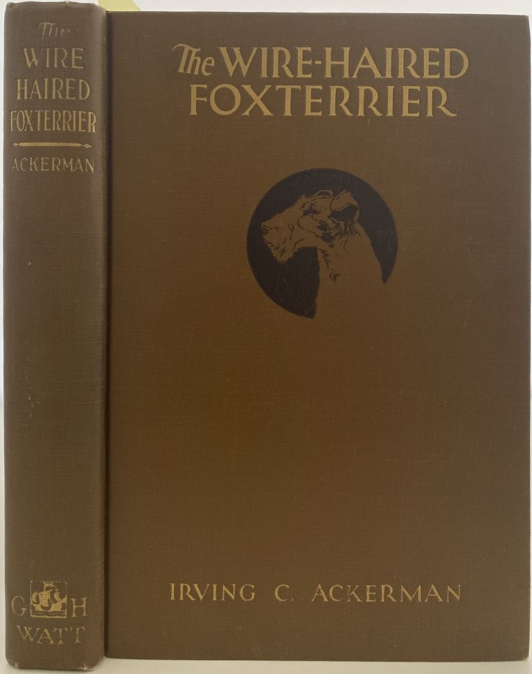 The Wire-Haired Foxterrier. Irving C. ACKERMAN.