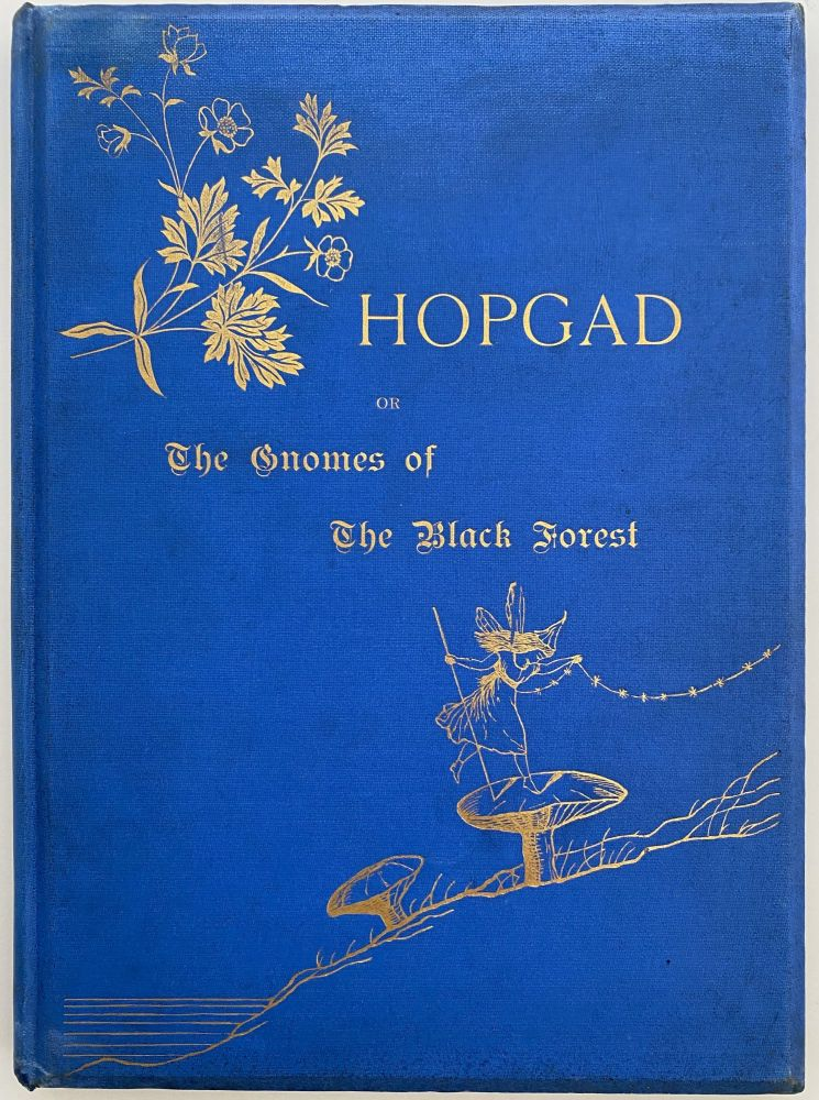 Hopgad or the Gnomes of the Black Forest, A Christmas Story for Young Folks. Master A. Per Lee PLUMB.