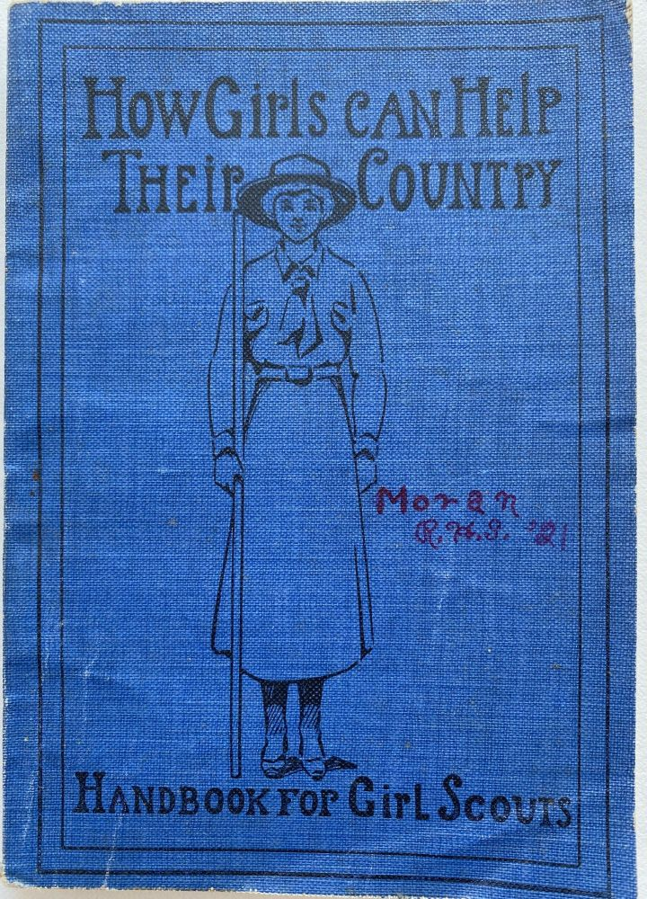 How Girls Can Help Their Country; Adapted from Agnes Baden-Powell and Sir Robert Baden-Powell's Handbook. Juliette LOW, Agnes BADEN-POWELL, Sir Robert BADEN-POWELL.
