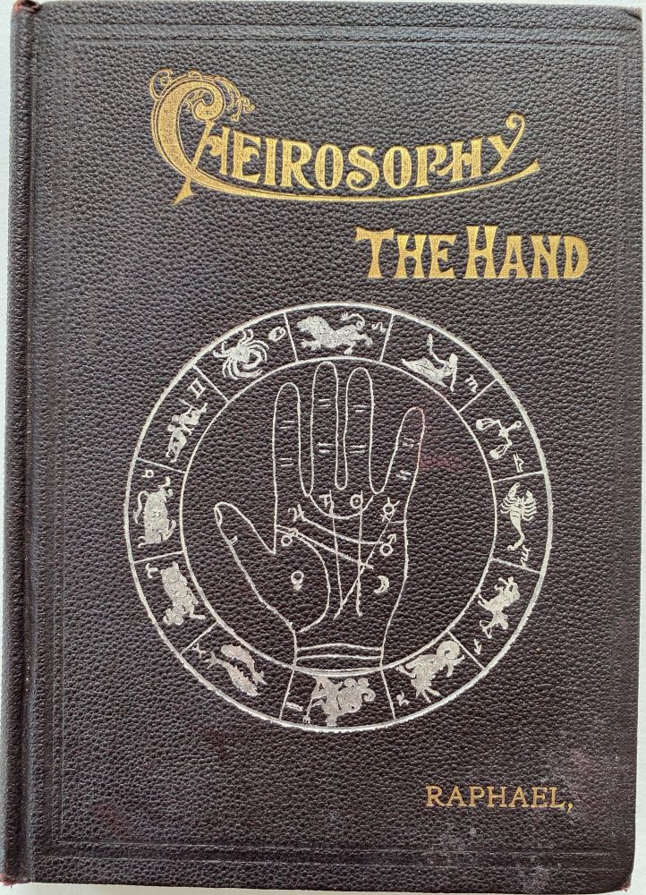 Cheirosophy (The Hand).; A Scientific Treatise on Palmistry, Illustrated with New Discoveries. A. RAFAEL, pseudonym for Albert Raphael BORRILL.