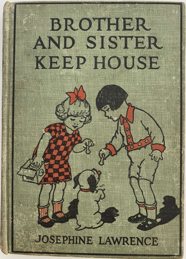 Brother and Sister Keep House; Brother and Sister Series. Josephine LAWRENCE.
