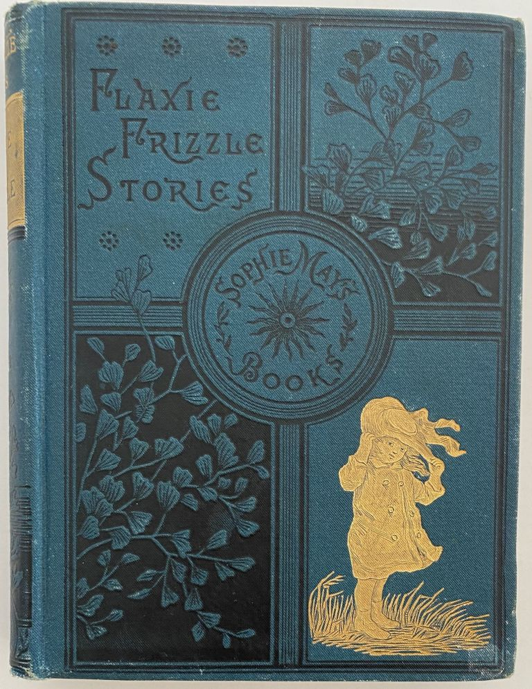 Flaxie Frizzle, Flaxie Frizzle Stories, Illustrated. Sophie MAY, Rebecca Sophia CLARKE.