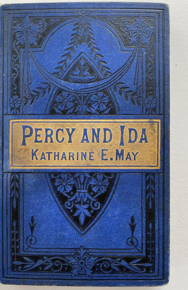 Percy and Ida: A Story for Children. Katharine E. MAY.