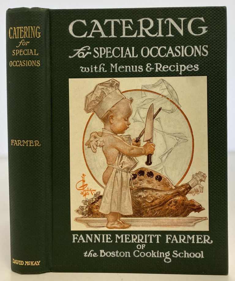 Catering for Special Occasions with Menus and Recipes. Fannie Merritt FARMER.