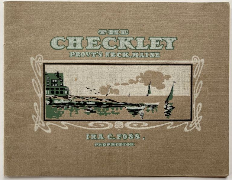 The Checkley, Prout's Neck, Maine, Open for the Season June 20, 1907. Ira C. FOSS, Proprietor.