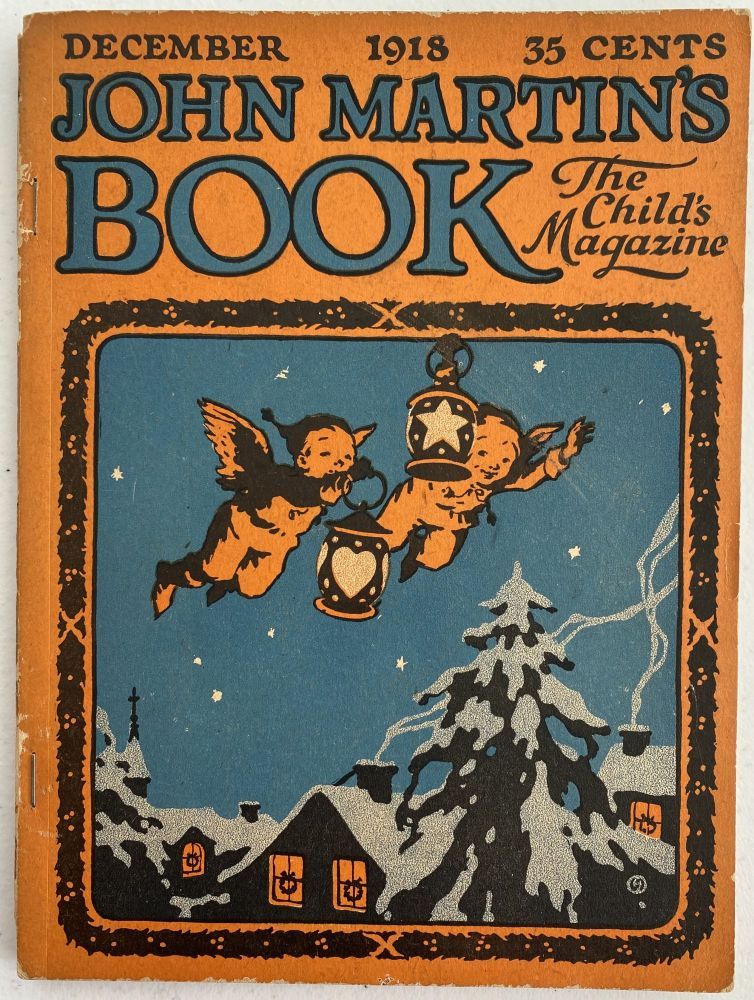 John Martin's Book, The Child's Magazine, December 1918, Vol. XVIII, No. 6. John MARTIN.