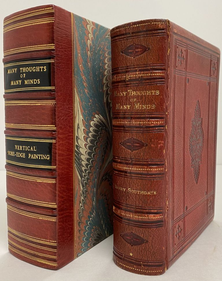 Many Thoughts of Many Minds. Selections from the Writings of the Most Celebrated Authors from the Earliest to the Present Time, First Series, Thirty-fifth Edition. Henry SOUTHGATE.