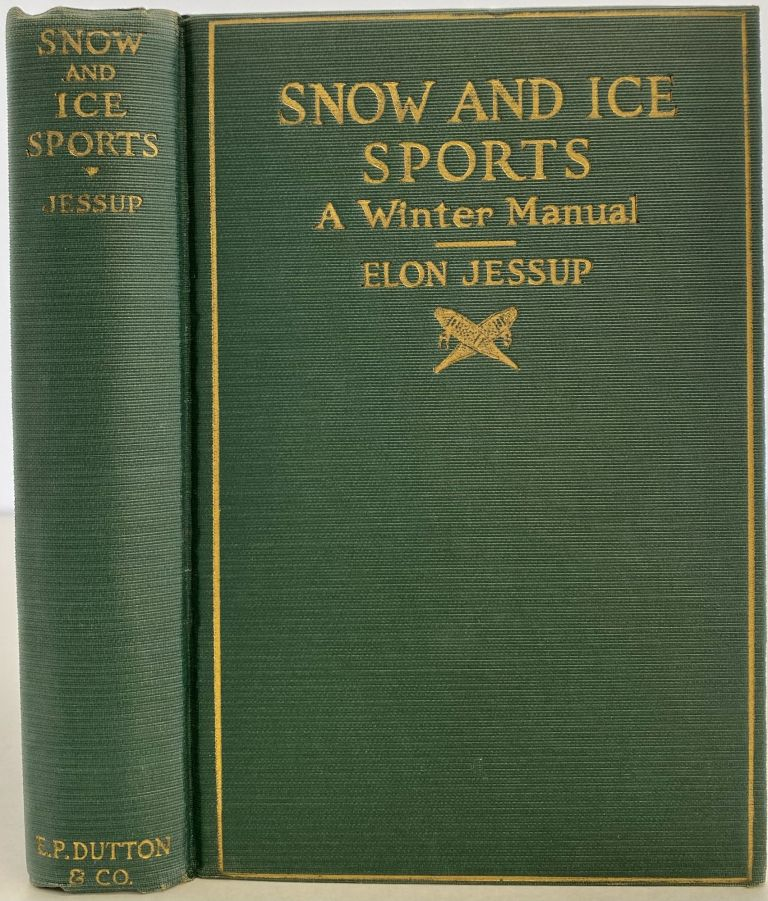 Snow and Ice Sports, A Winter Manual. Elon JESSUP.