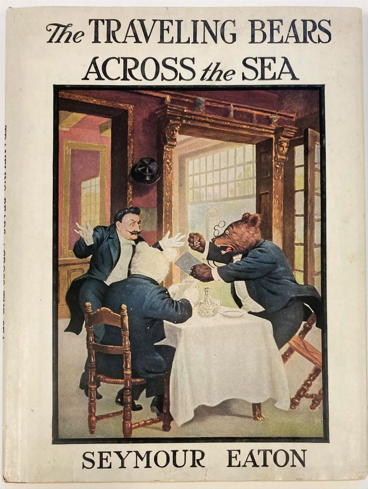 The Traveling Bears Across the Sea, Their Travels and Adventures. Seymour EATON.