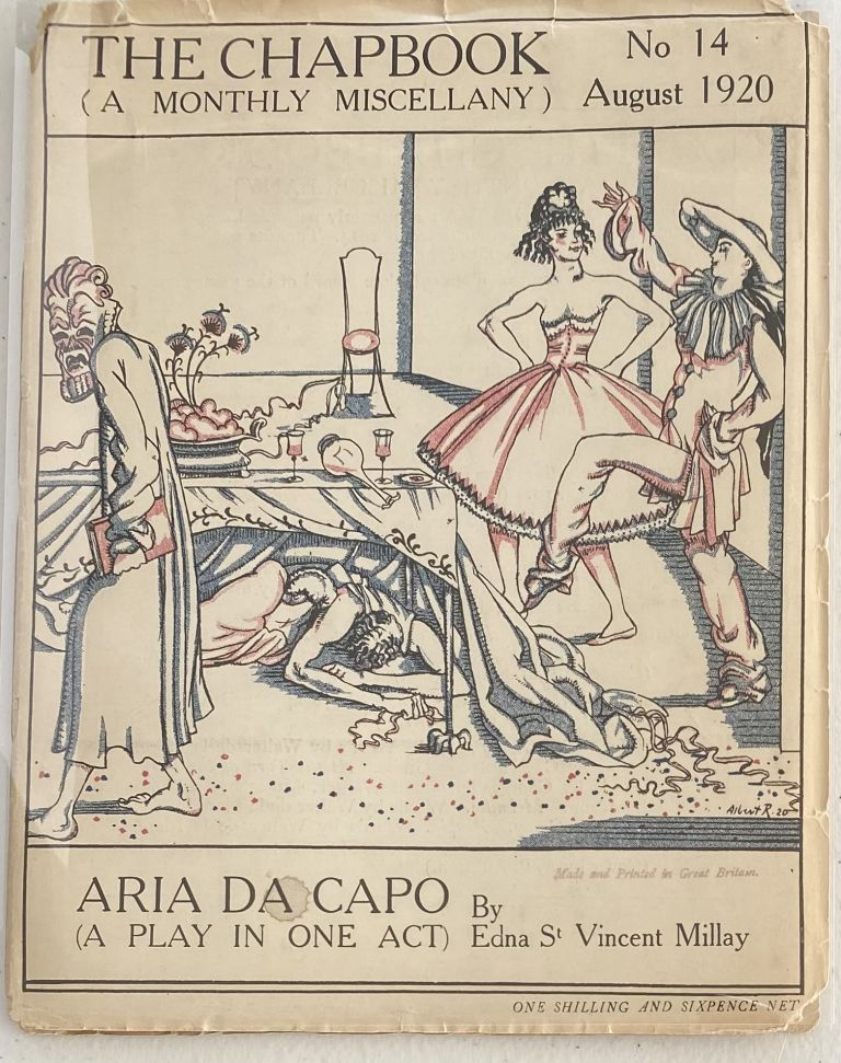 Aria Da Capo (A Play in One Act,) The Chapbook (A Monthly Miscellany,) No. 14, August 1920. Edna St. Vincent MILLAY.