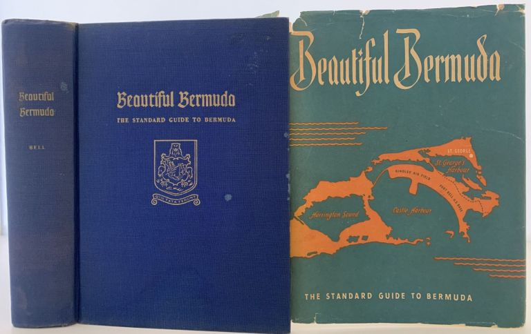 Beautiful Bermuda, The Standard Guide to Bermuda; The Bermuda Blue Book 1947, Illustrations, Maps, Plans, Official Directory, Shipping and Aviation Information, Buyer's Guide, Tenth Edition, REvised and Enlarged. Euphemia Young Bell and Associates.