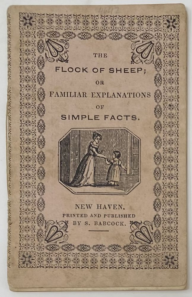 The Flock of Sheep; or Familiar Explanations of Simple Facts