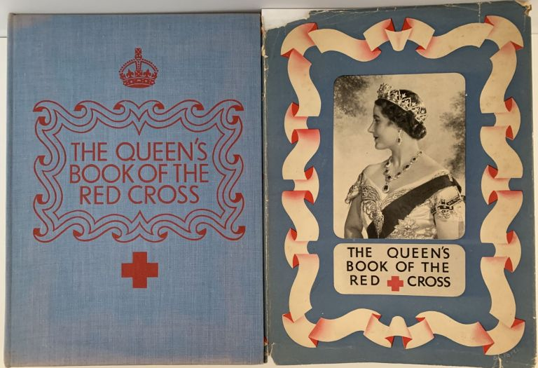 The Queen's Book of the Red Cross, With a Message from Her Majesty the Queen, and Contributions by Fifty British Authors and Artists, in Aid of the Lord Mayor of London's Fund for the Red Cross and the Order of St. John of Jerusalem. A. E. W. MASON.