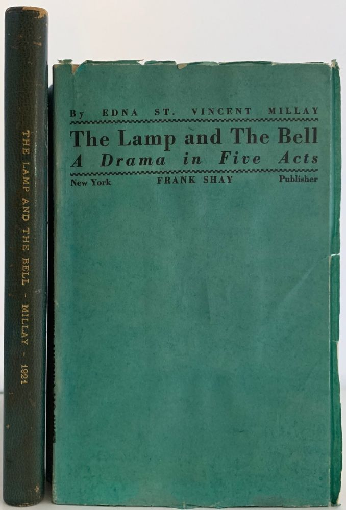 The Lamp and The Bell, A Drama in Five Acts. Edna St. Vincent MILLAY.