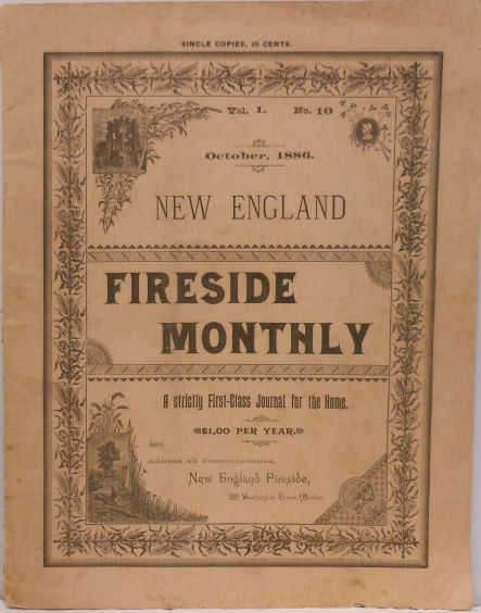 New England Fireside Monthly, A Strictly First-Class Journal for the HOme, October 1886, Vol. 1, No. 10. New England Fireside.