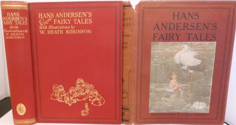 Hans Andersen's Fairy Tales with Illustrations by W. Heath Robinson. Hans Christian ANDERSEN.