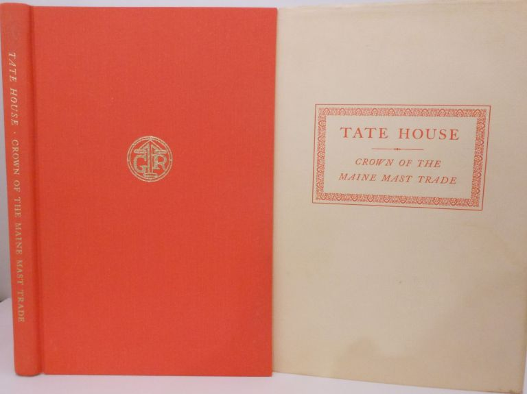 Tate House. Crown of the Maine Mast Trade. William David BARRY, Frances W. PEABODY.