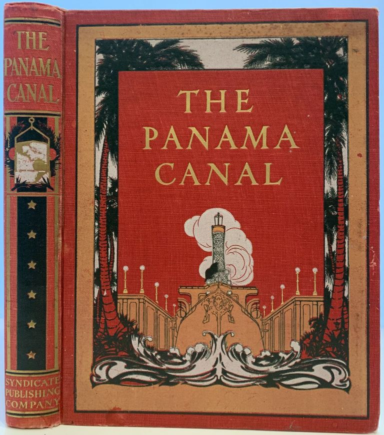 The Panama Canal, An Illustrated Historical Narrative of Panama and the Great Waterway Which Divides the American Continent; Fold out map: Panama Canal and Canal Zone. Willis J. ABBOT.
