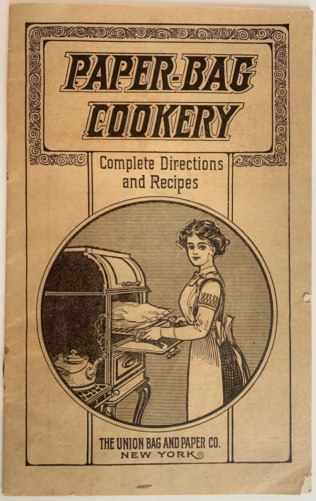 Paper-Bag Cookery, Complete Directions and Recipes