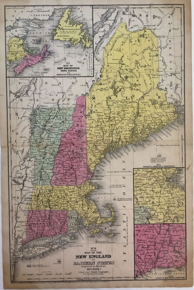 Map of the New England or Eastern States Engraved to Illustrate Mitchell's School and Family Geography; Inset map of New Brunswick, Nova Scotia and Newfoundland &c.; Inset map of Vicinity of Boston & Providence; Inset map of Vicinity of New Haven & Hartford. S. Augustus MITCHELL, Samuel.