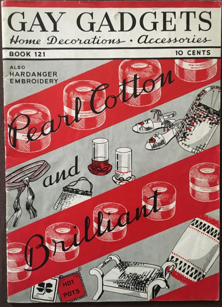 Gay Gadgets. Home Decorations, Accessories, Also Hardanger Embroidery, No. 121. THE SPOOL COTTON COMPANY.