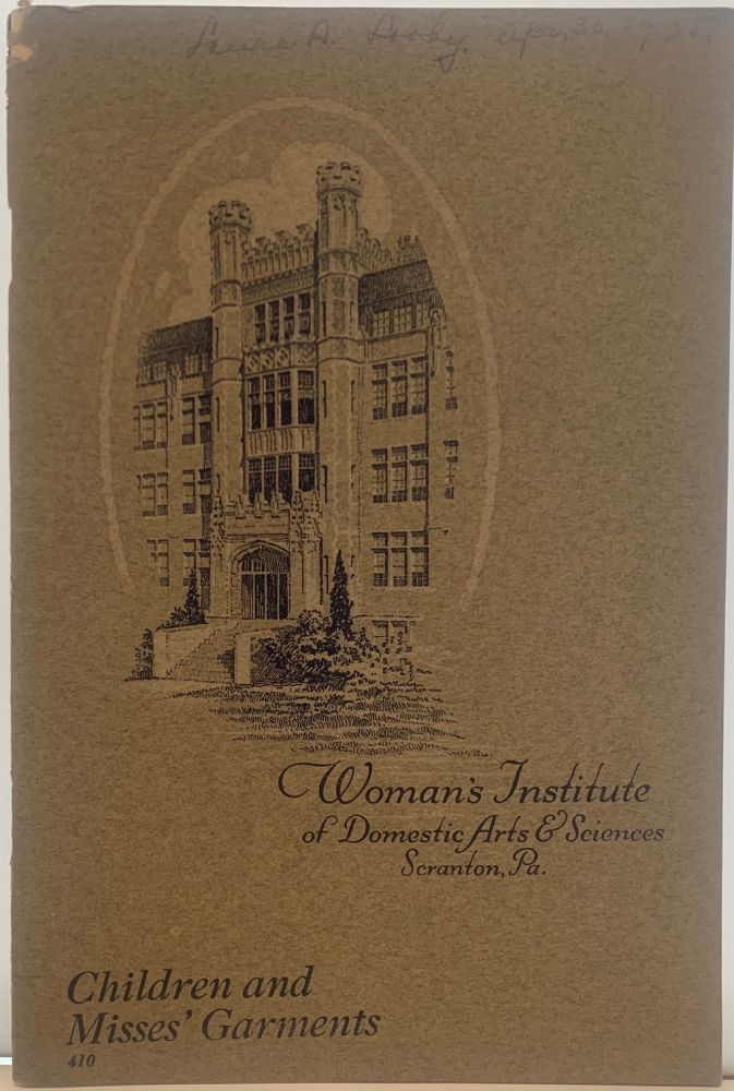 Children's and Misses' Garments, 410, Woman's Institute of Domestic Arts and Sciences, Scranton, Pa. Mary Brooks PICKENS.