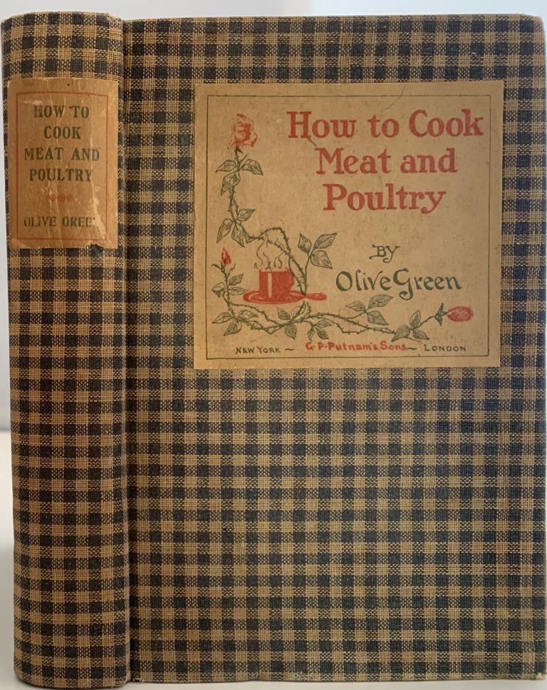 How to Cook Meat and Poultry. Olive GREEN, pseudonym Myrtle Reed.