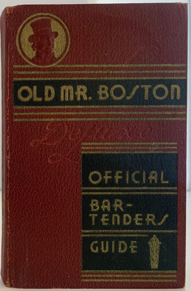 Old Mr Boston De Luxe Officil Bartender's Guide. Leo in conjunction COTTON, Old Time Boston Bartenders.