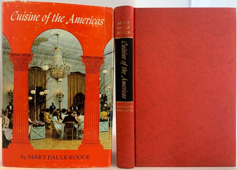 Cuisine of the Americas. Mary Faulk KOOCK, Leonor Castro de SCHOFIELD.
