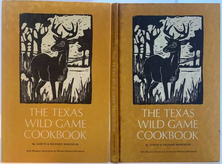 The Texas Wild Game Cookbook. Judith and Richard MOREHEAD.