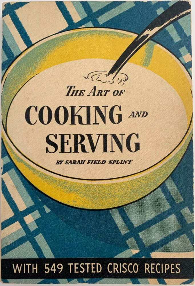 The Art of Cooking and Serving. Sarah Field SPLINT.