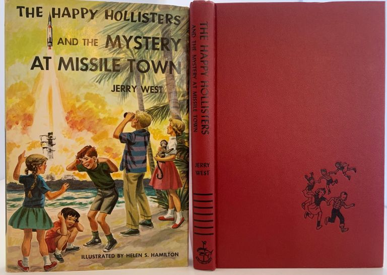 The Happy Hollisters and the Mystery at Missle Town, The Happy Hollisters Series of Books. Jerry WEST.