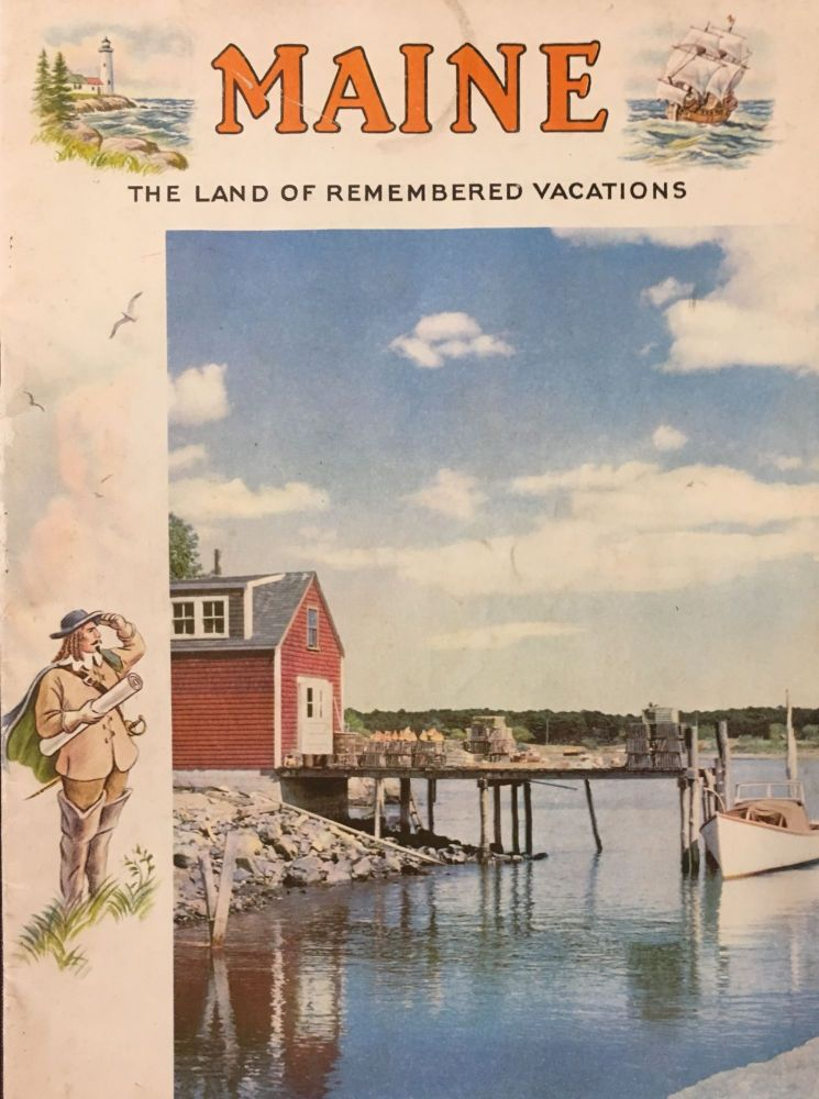 MAINE, The Land of Remembered Vacations. ANONYMOUS.