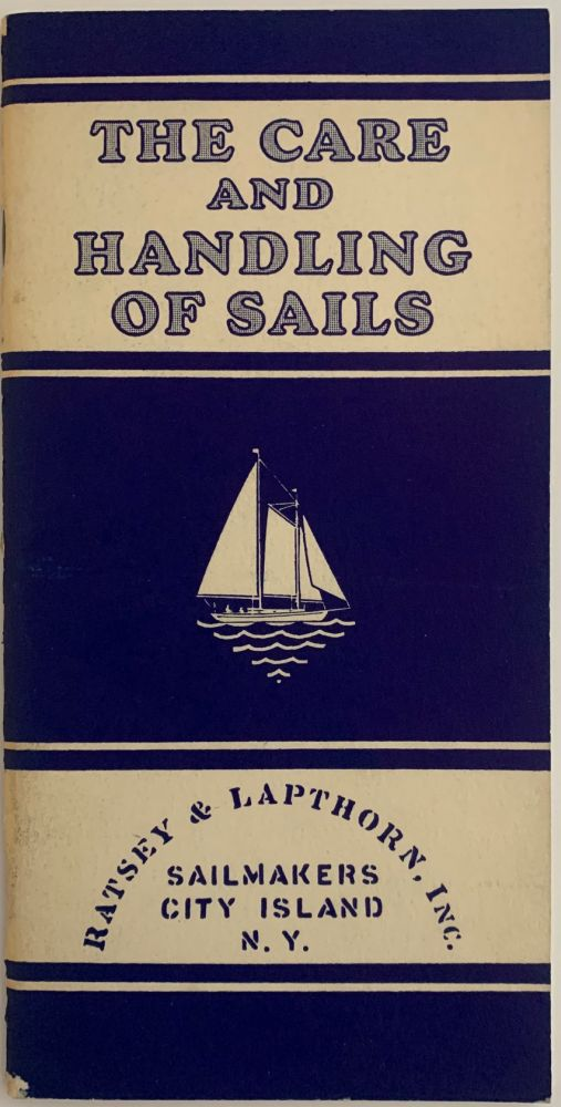 The Care and Handling of Sails. W. H. DeFONTAINE, Wade Hampton.
