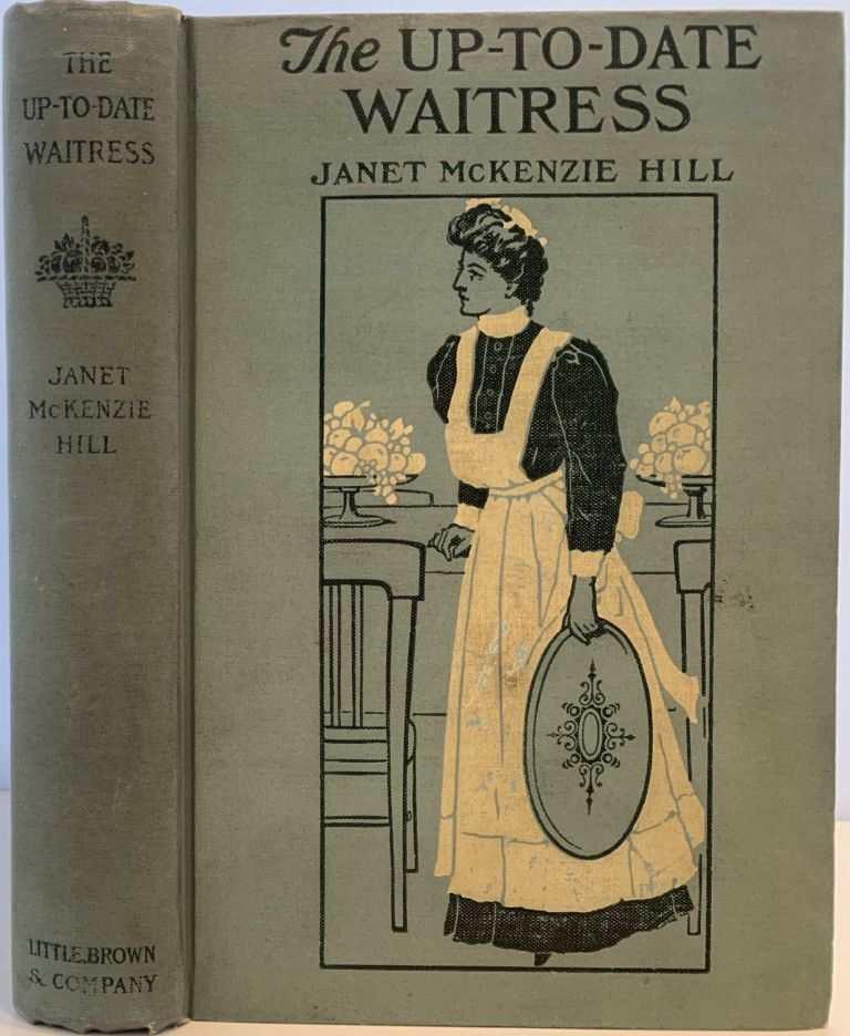 The Up-to-Date Waitress. Janet McKenzie HILL.
