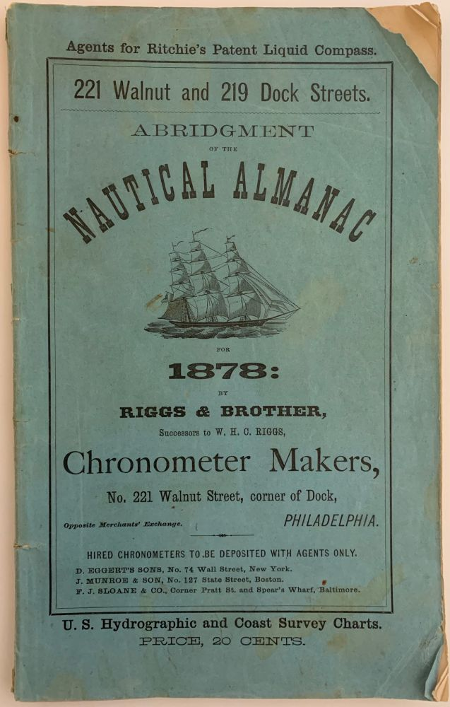 Abridgment of the Nautical Almanac for 1878: by Riggs & Brother, Successors to W.H.C. Riggs, Chronometer Makers. RIGGS, BROTHER.