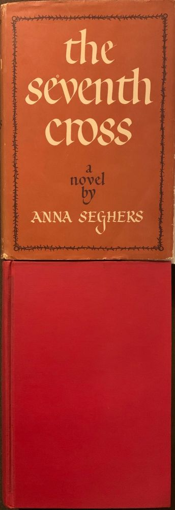 The Seventh Cross. Anna SEGHERS, James A. GALSTON, from the German.