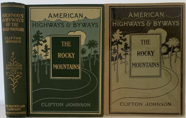 Highways and Byways of the Rocky Mountains. Clifton JOHNSON.