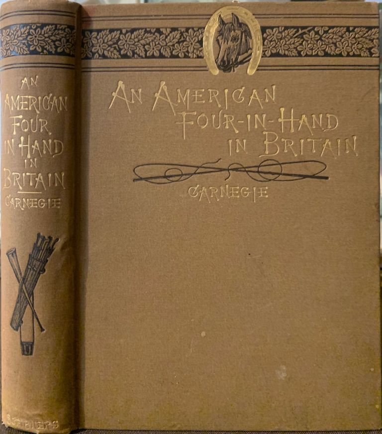 An American Four-in-Hand in Britain. Andrew CARNEGIE.