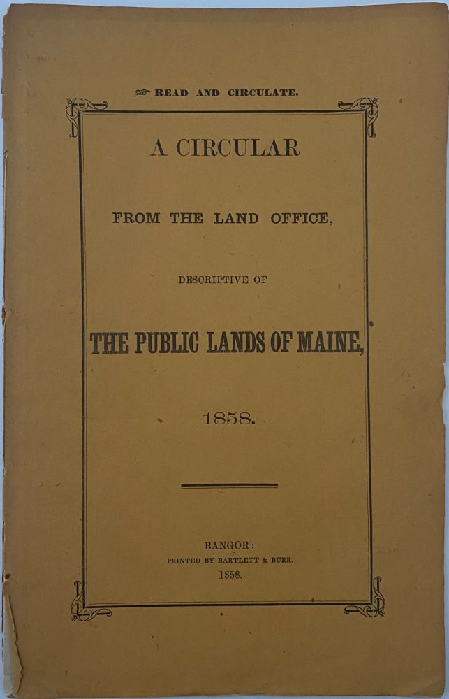 A Circular from the Land Office Descriptive of The Public Lands of Maine; Fold-out map: Plan of the North Eastern Part of the State of Maine Embracing the Settling Lands of the State