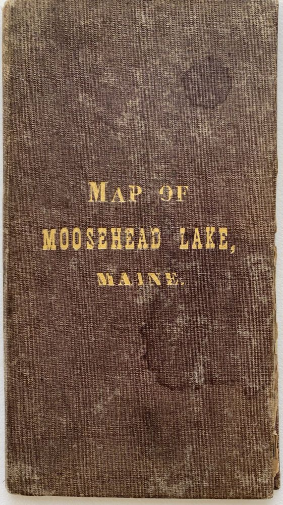 Map of Moosehead Lake, Maine.; Case title: Map of Moosehead Lake, Maine. Pastedown title: A Map of Moosehead Lake, And the Principal Localities of Interest in its Vicinity. Chas. H. HAVENS.
