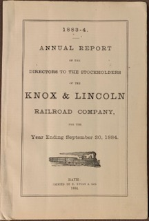 1883-1884 Annual Report of the Directors to the Stockholders of the Knox & Lincoln Railroad Company, for the Year Ending September 30, 1884. KNOX DIRECTORS, LINCOLN RAILROAD COMPANY.