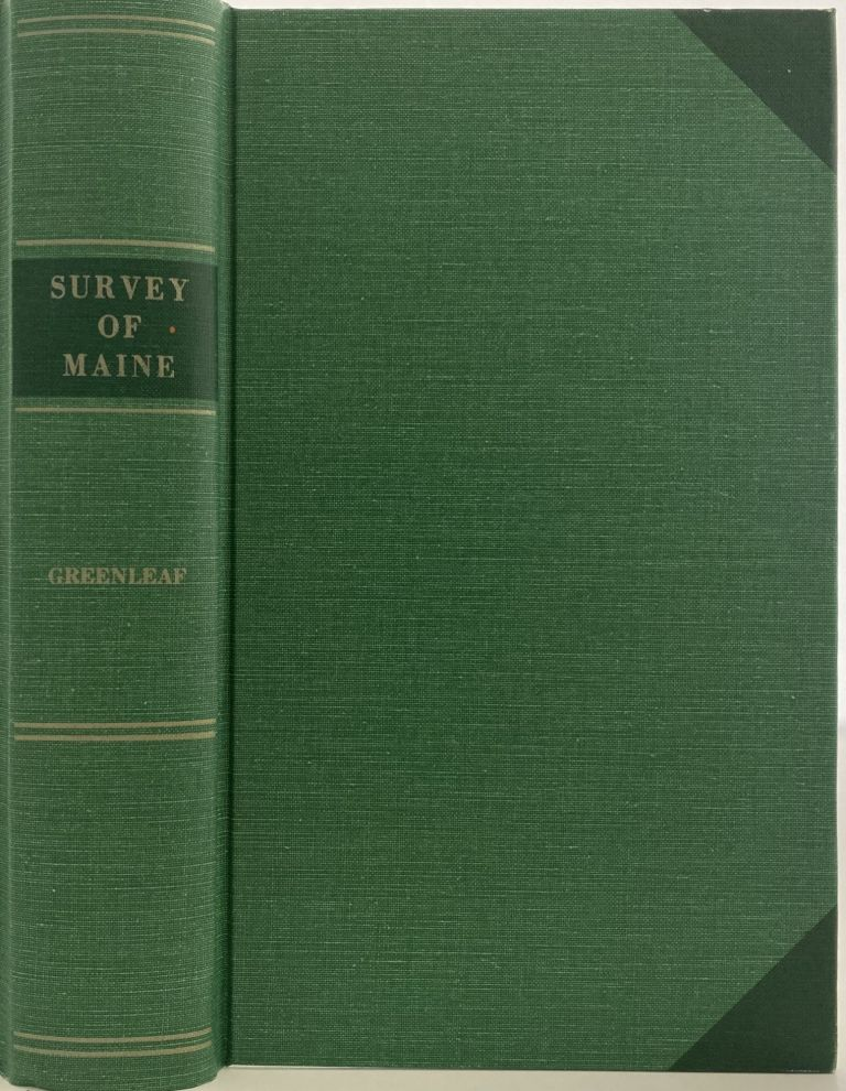 A Survey of the State of Maine in Reference to its Geographical Features, Statistics and Political Economy, Reprint of the 1829 Edition with Biographical sketch of the author. Moses GREENLEAF.