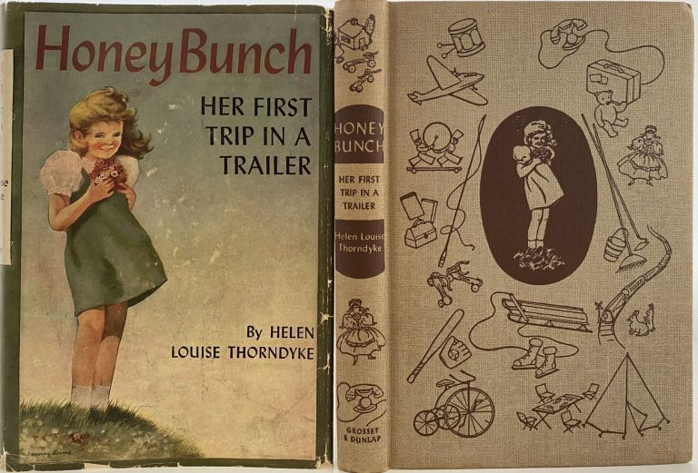 Honey Bunch: Her First Trip In A Trailer. Helen Louise THORNDYKE, Stratemeyer Syndicate pseudonym.