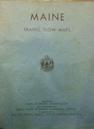 Maine Traffic Flow Maps Prepared by the State Highway Commission from Data Furnished by the...