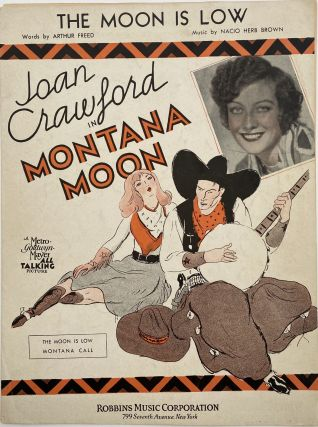 "The Moon Is Low; Featured in Metro-Goldwyn-Mayer's Production ""Montana Moon"" Arthur FREED"