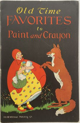 Fun and Play with Paints and Crayons; Cover title: Old Time Favorites to Paint and Crayon, 916....